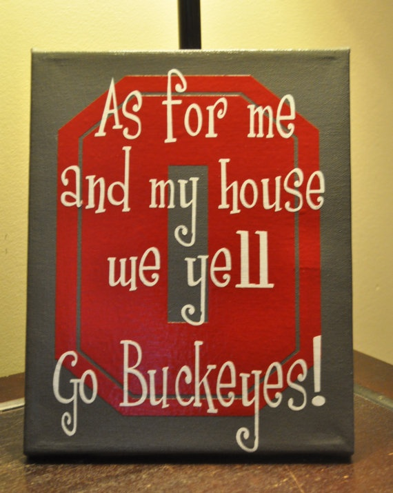 "As for me and my house we yell ""Go Buckeyes!"""