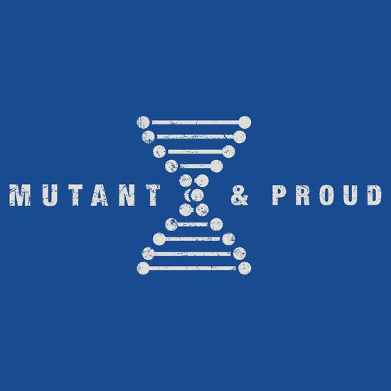 Mutant & Proud