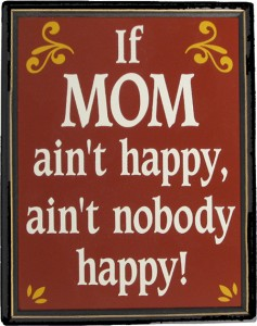 If Mom aint happy sign