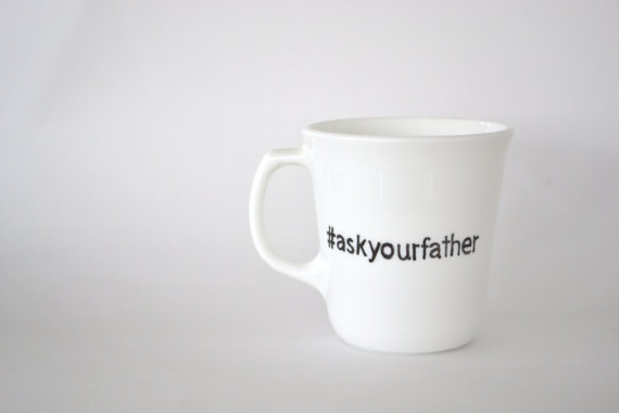 #askyourfather mug
