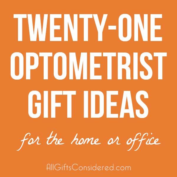 21 Optometry Gift Ideas
