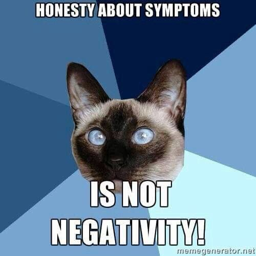 Being honest about symptoms is not negativity