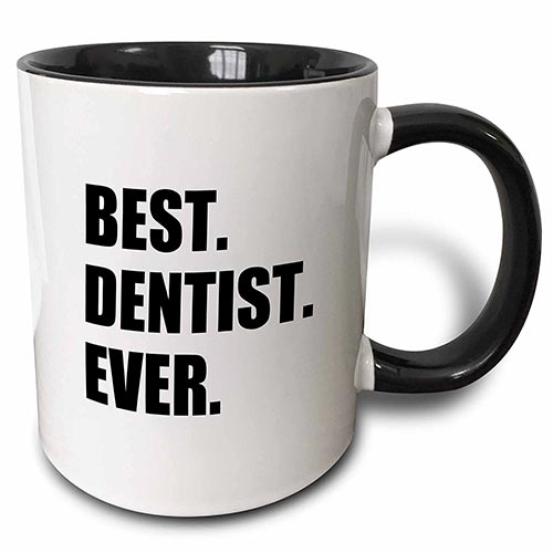 Coffee Mug for the Best Dentist Ever