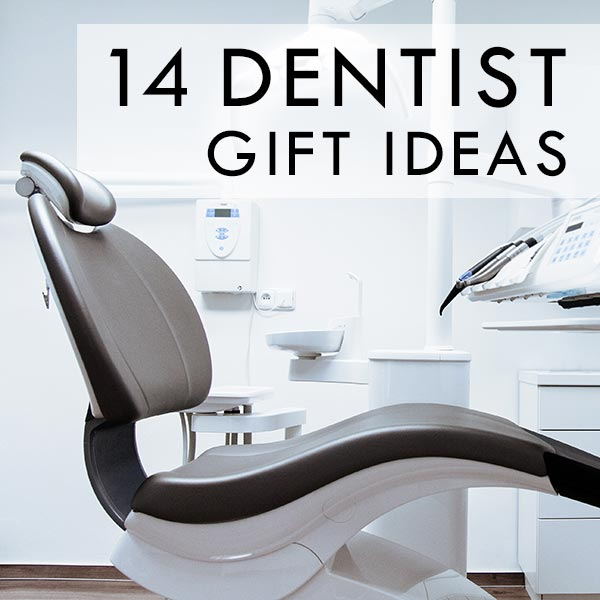 Creative, Classy, and Unique Gifts for Dentists