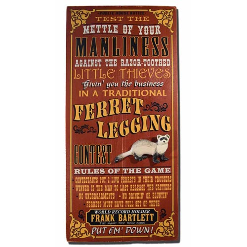 Worst Gift Ideas Ever: Ferret Legging Brag Sign