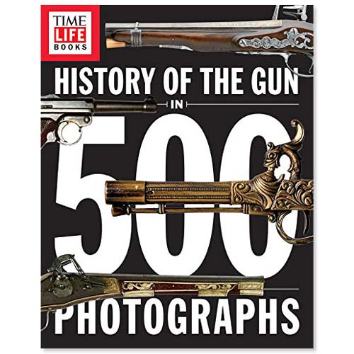 Time-Life History of the Gun in 500 Photographs