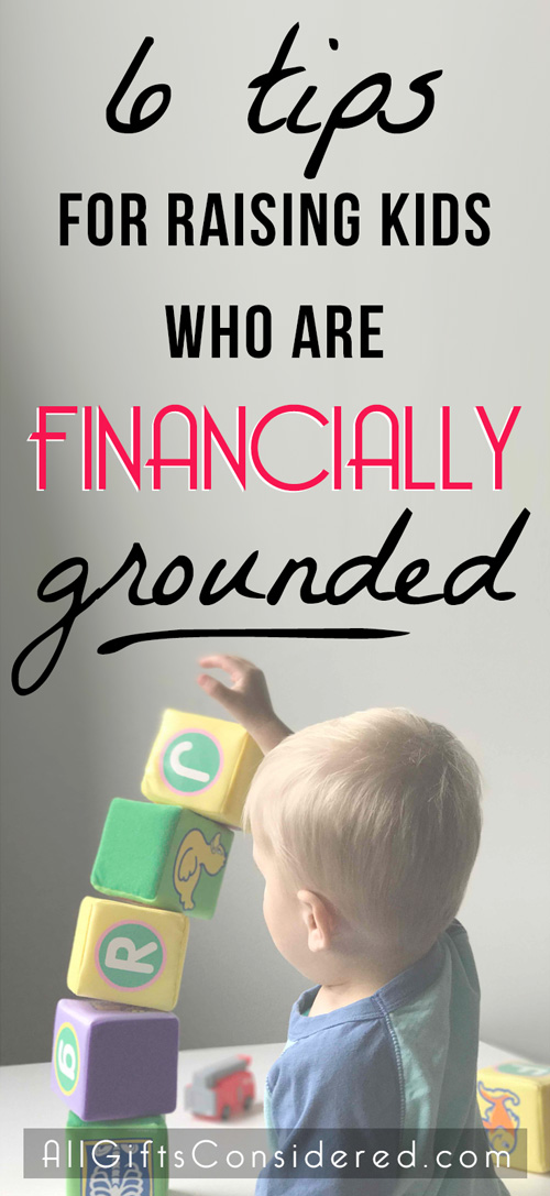 Six practical tips for raising kids who are financially grounded