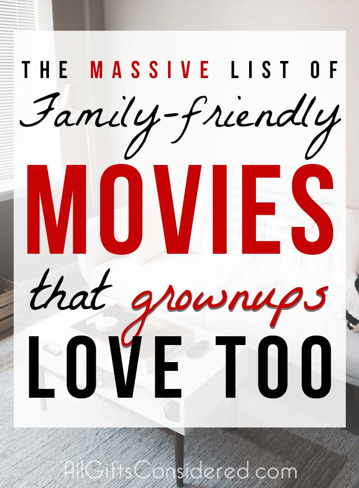 Family friendly movies that the grownups will love too