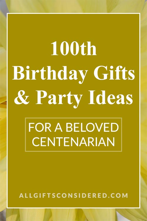 100th Birthday Gift Ideas