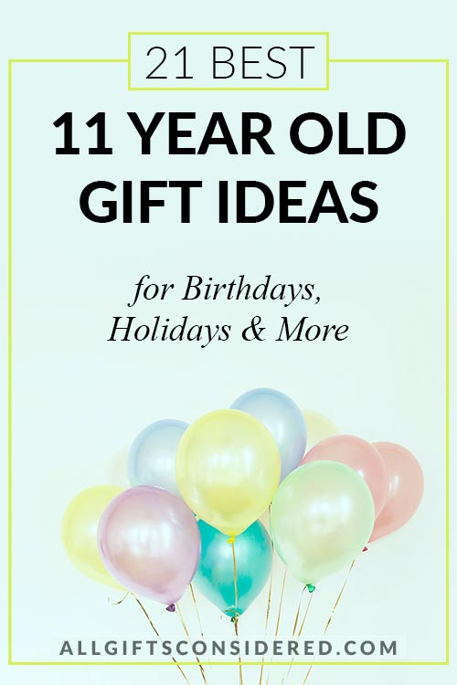 21 Best Gifts for 11 Year Olds