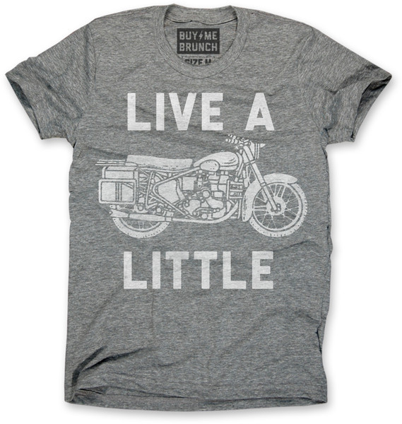 Live a Little Motorcycle shirt