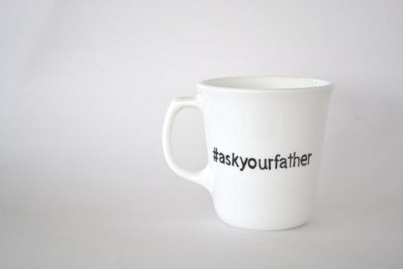 #askyourfather mug