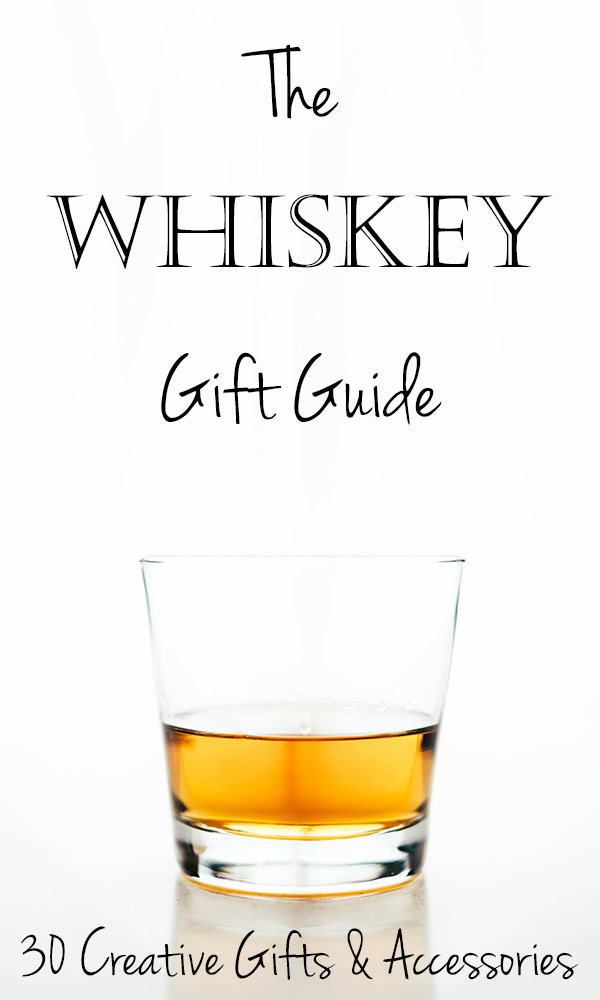 30 Whiskey Gift Ideas