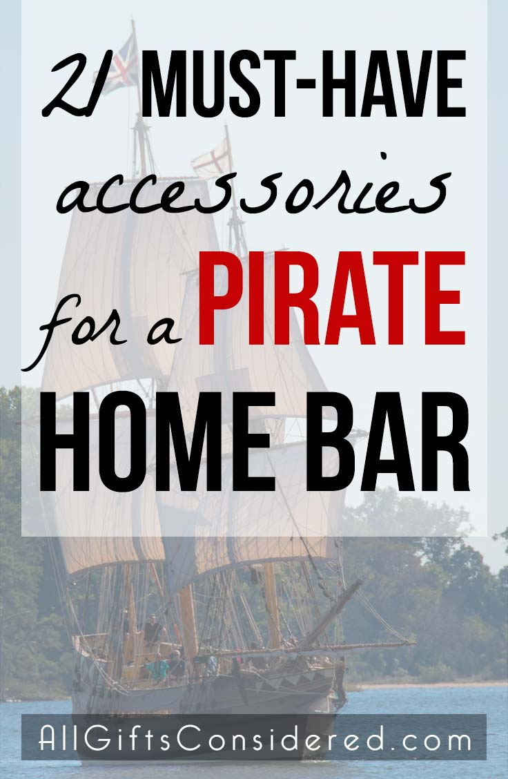 Must-Have Accessories for a Pirate-Themed Home Bar