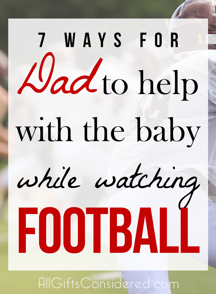 How Dad can help with the baby while the football game is one