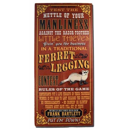 Worst Gift Ideas Ever: Ferret Legging Brag Sign