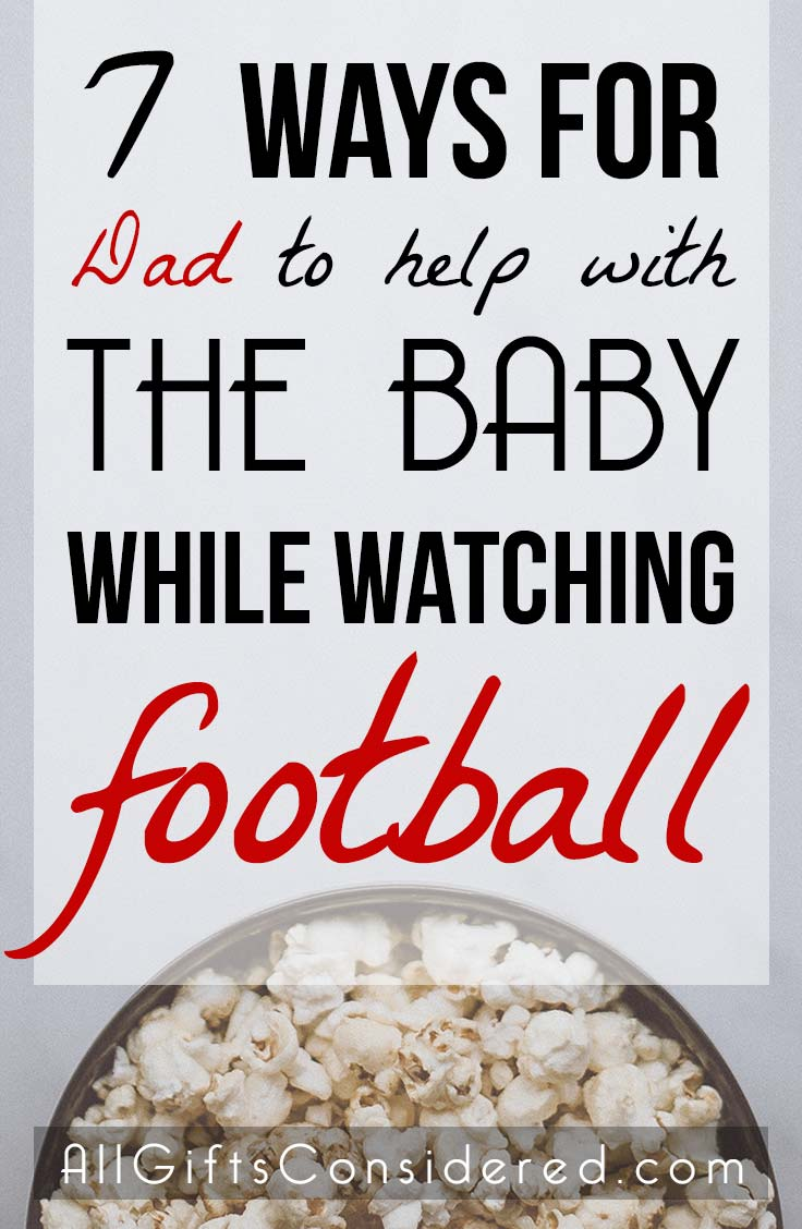 Ways for Dad to help with the baby while watching football