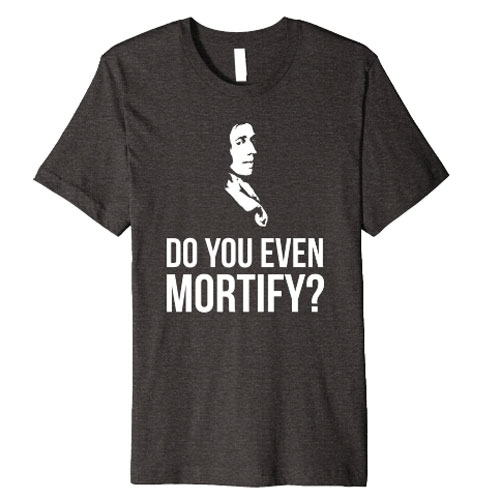 The Best Puritan T-Shirts - John Owen Reformed Shirts