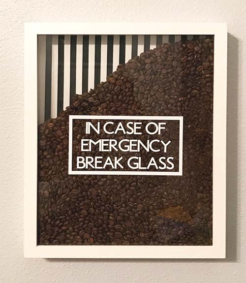 Coffee bean shadowbox - In case of emergency, break glass