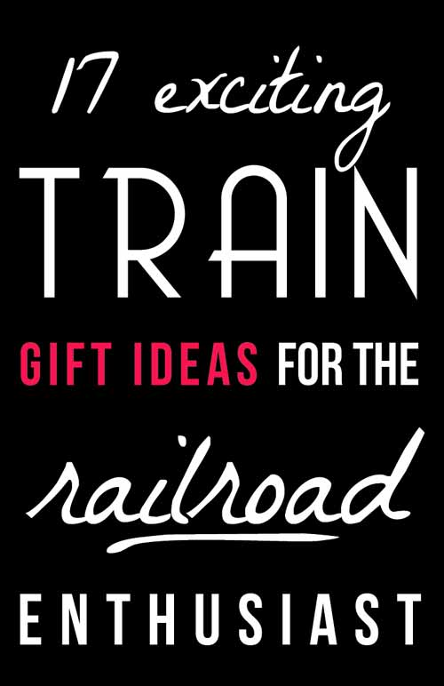 Gift ideas for the railroad enthusiast