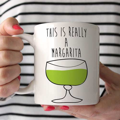 Coffee Mug for Margarita Lovers