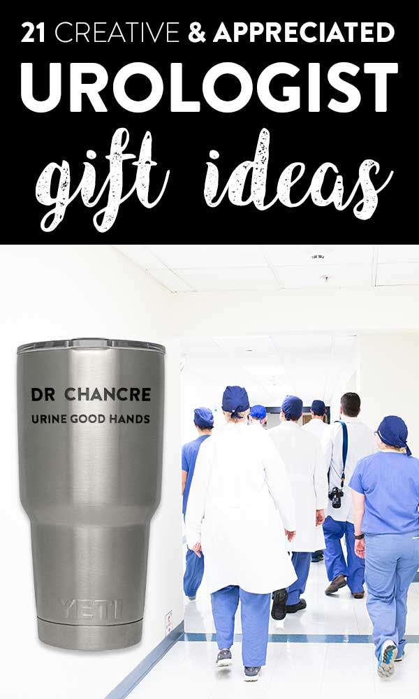 21 Creative & Appreciated Urologist Gift Ideas