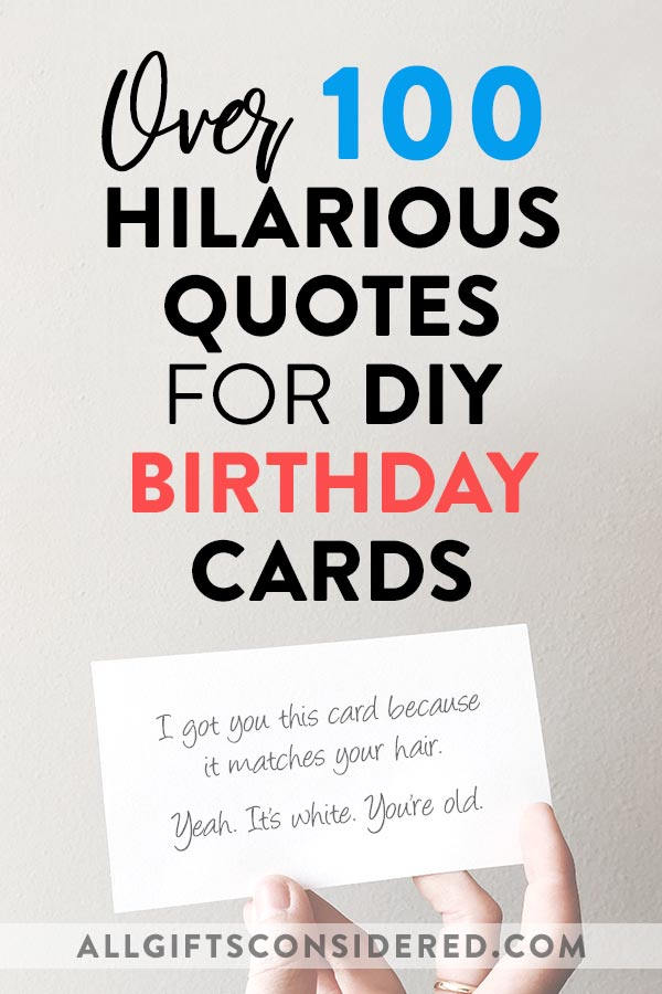 100 Hilarious Quote Ideas For Diy Funny Birthday Cards All Gifts Considered