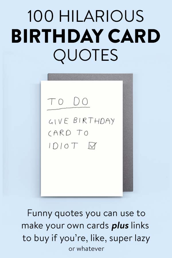100 Hilarious Quote Ideas For Diy Funny Birthday Cards All Gifts