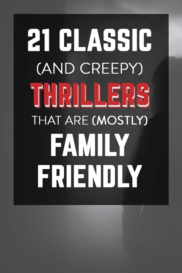 Classic Thrillers for the Whole Family (or almost)