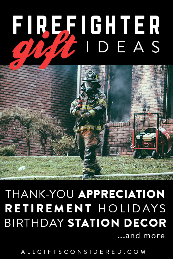 Creative Firefighter Gifts: Thank-you, birthdays, holidays, promo