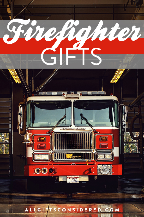 Gift Ideas for Firefighters and Fire Departments