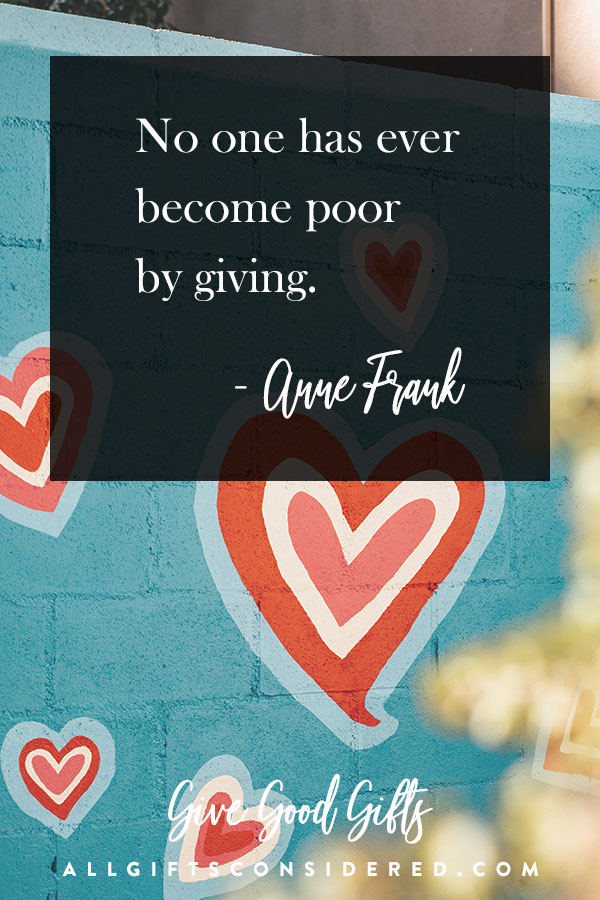 """No one has ever become poor by giving."""