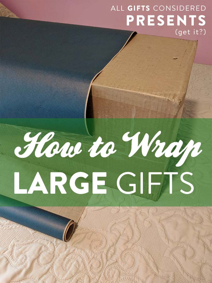 How to wrap large gifts