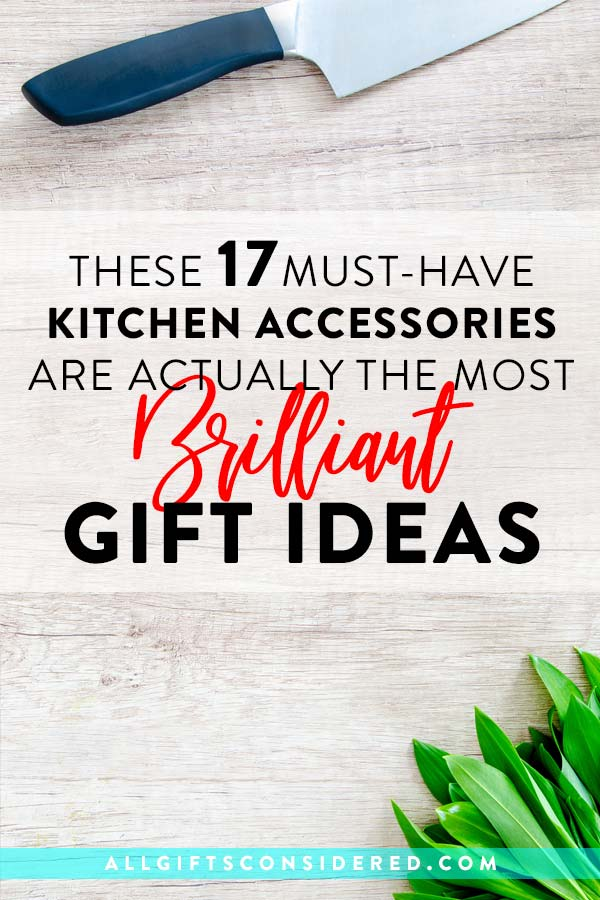 Take your must-have kitchen accessories and give them as gifts