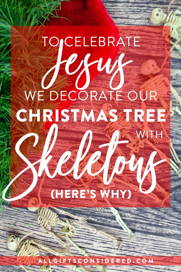We decorate our Christmas tree with SKELETONS. Here's why
