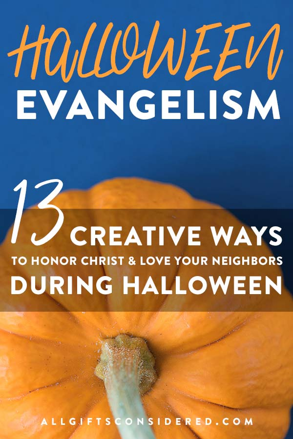 13 ways to love your neighbor and honor Christ on Halloween