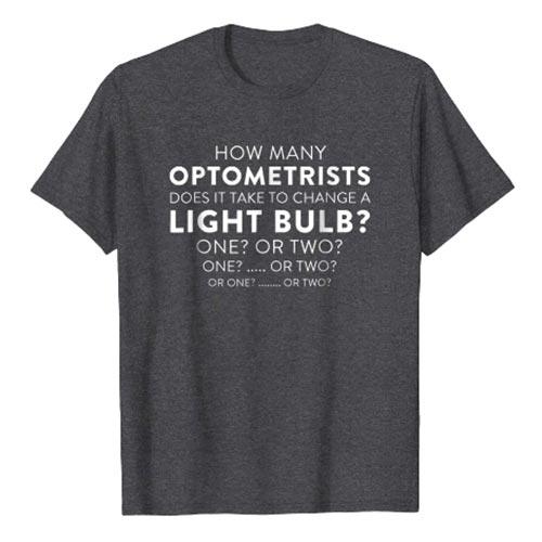 Funny T-Shirt Gag Gift for Optometrist