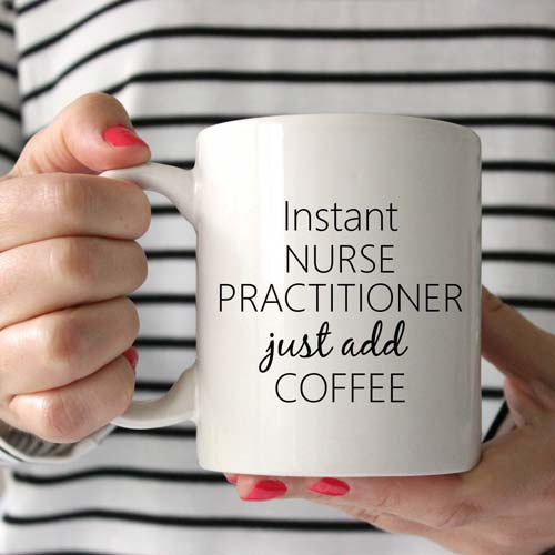 Just add coffee mug for nurse practitioner