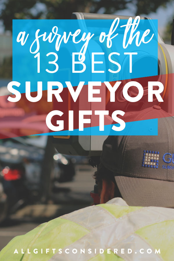 Best Land Surveyor Gift Ideas