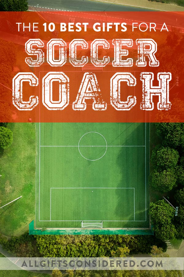 The 10 Best Gifts for a Soccer Coach