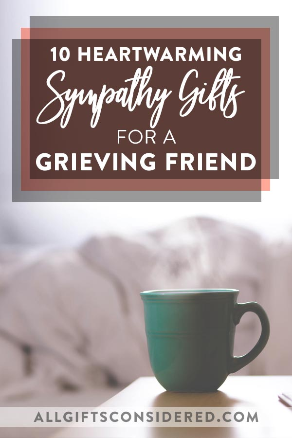 10 Heartwarming Sympathy Gift Ideas for a Grieving Friend