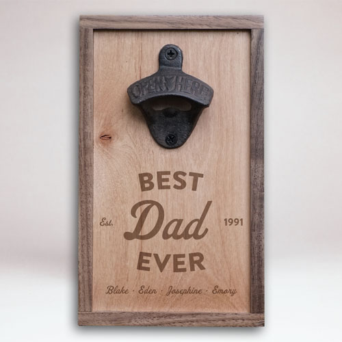 "Wall Mounted Bottle Opener with Custom Engraved ""BEST DAD EVER"" design"