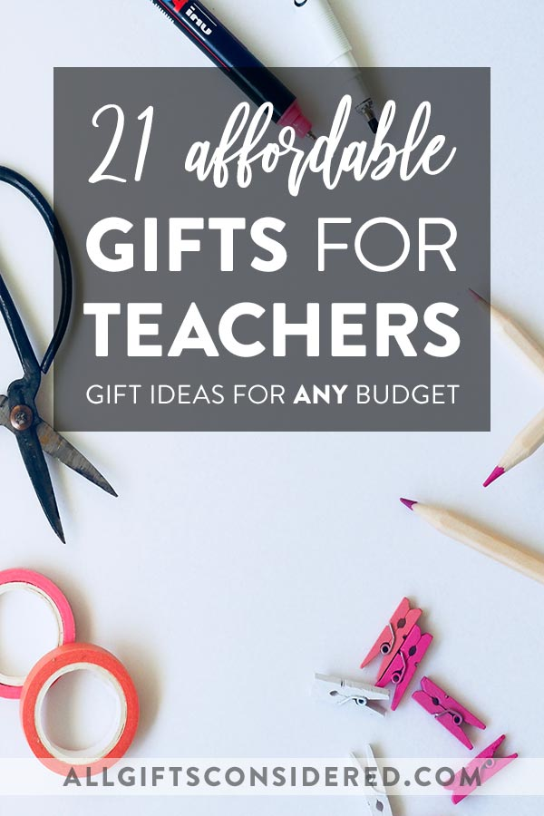 Gifts for Teachers that are affordable for any budget