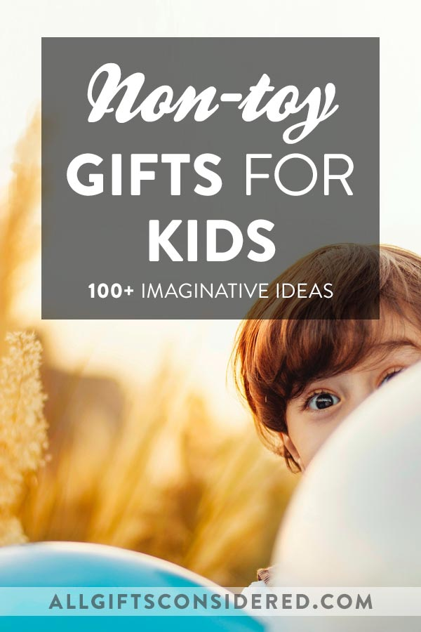 100+ Non-Toy Gift Ideas for Kids