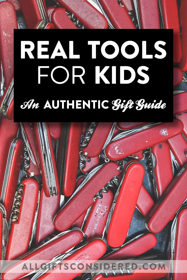 Real Tools for Kids - Gift Guide