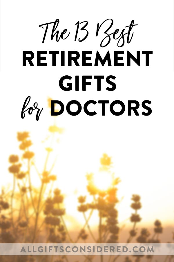 Doctor Retirement Gifts 13 Personalized Gift Ideas All Gifts Considered