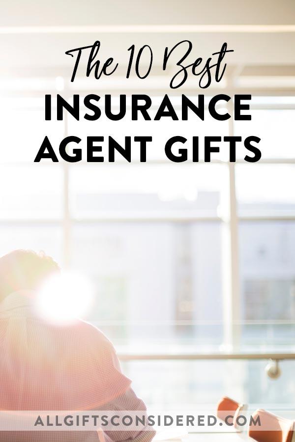Ten Best Insurance Agent Gifts