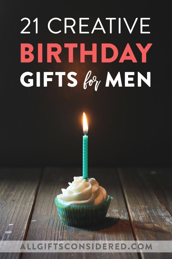 Creative Birthday Gifts for Men