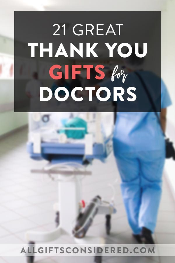 21 Thank You Gifts For Doctors To Show Your Appreciation All Gifts Considered