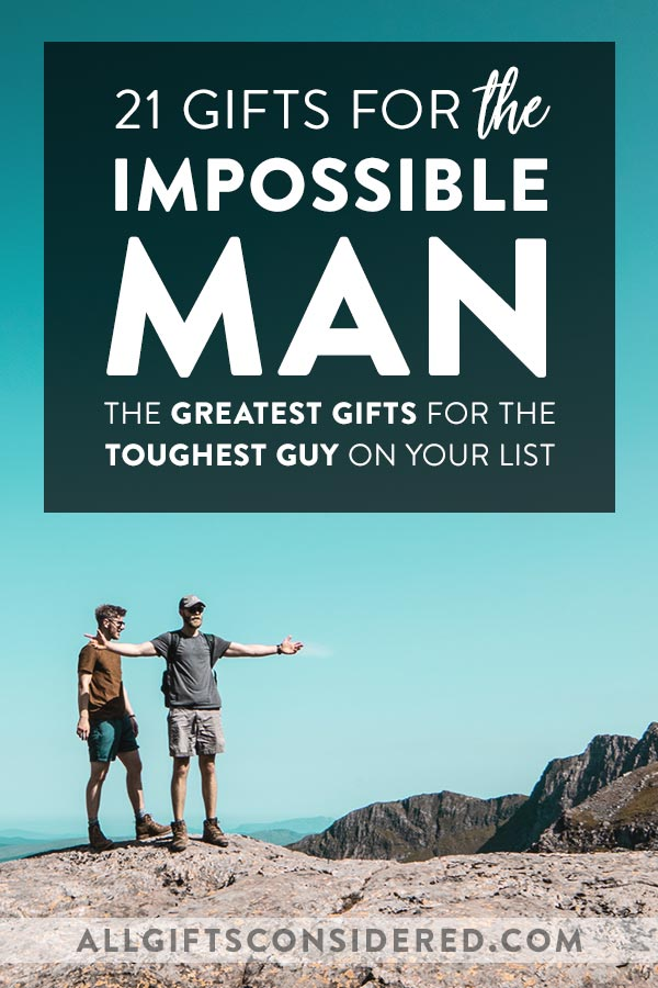 Best Gift Ideas for the Impossible Man